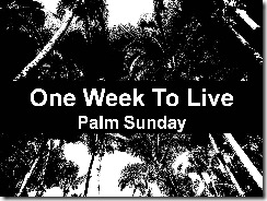 One Week To Live 04.05.09